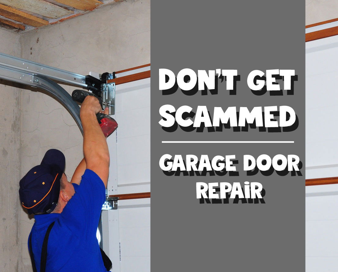 Don T Get Scammed Garage Door Repair Ripoff Dad Is